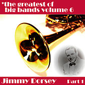 Greatest Of Big Bands Vol 6 - Jimmy Dorsey - Part 1 by Jimmy Dorsey