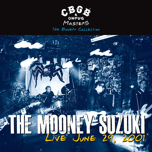 Play & Download CBGB OMFUG Masters: Live, June 29, 2001 - The Bowery Collection by The Mooney Suzuki | Napster