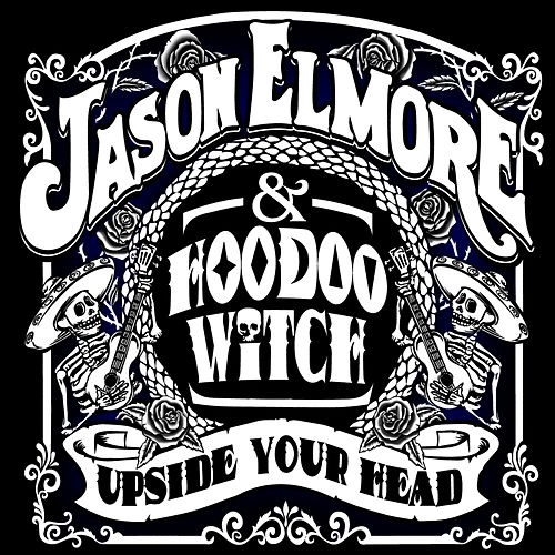 Play & Download Upside Your Head by Jason Elmore | Napster