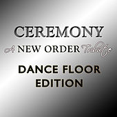 Ceremony - A New Order Tribute: Beatport Special Edition by Various Artists
