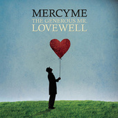 Play & Download The Generous Mr. Lovewell by MercyMe | Napster