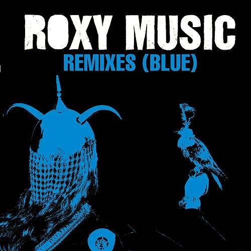 Play & Download Remixes (Blue) by Roxy Music | Napster