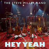 Hey Yeah by Steve Miller Band