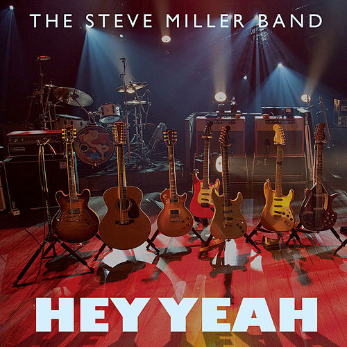 Play & Download Hey Yeah by Steve Miller Band | Napster