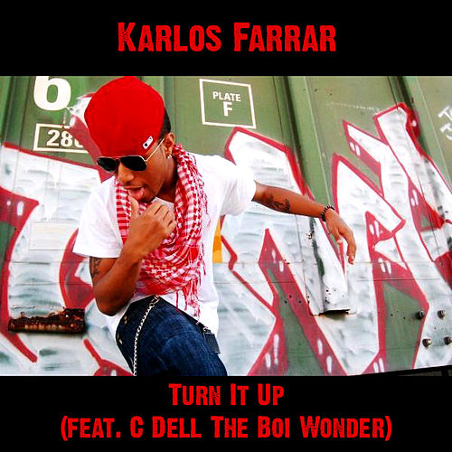 Play & Download Turn It Up (feat. C Dell The Boi Wonder) by Karlos Farrar | Napster