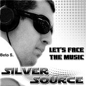 Play & Download Silver Source - Let's Face The Music by Los Betos | Napster