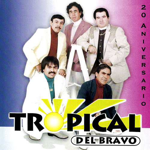 20 Aniversario by Tropical Del Bravo
