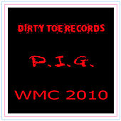 Play & Download Dirty Toe Records Presents P.I.G. by Various Artists | Napster