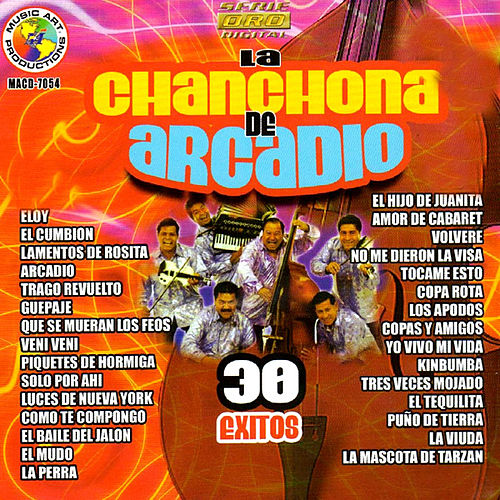 Play & Download 30 Exitos by La Chanchona De Arcadio | Napster