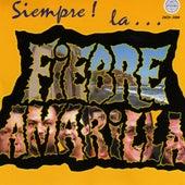 Siempre! La Fiebre Amarilla by Fiebre Amarilla
