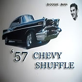 Play & Download '57 Chevy Shuffle by Da Boogie Man | Napster