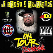 Play & Download On Tour Mashed by DJ Crazy J Rodriguez | Napster