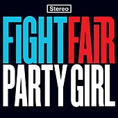 Play & Download Party Girl by Fight Fair | Napster