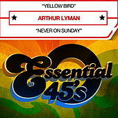 Play & Download Yellow Bird (Digital 45) - Single by Arthur Lyman | Napster