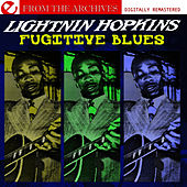 Fugitive Blues - From The Archives (Digitally Remastered) by Lightnin' Hopkins