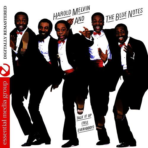Talk It Up (Tell Everybody) by Harold Melvin and The Blue Notes