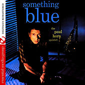 Something Blue (Digitally Remastered) - EP by Paul Horn