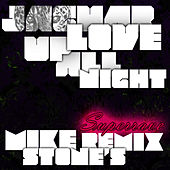 Play & Download Up All Night: Mike Stone's Superrave Remix - Single by Jaguar Love | Napster