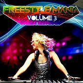 Freestyle Mania Volume 3 (Digitally Remastered) by Various Artists