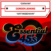 Play & Download Caravan (Digital 45) - Single by Gordon Jenkins | Napster