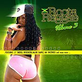 Play & Download Roots Reggae Volume 3 (Digitally Remastered) by Various Artists | Napster