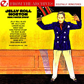 King Porter Stomp - From The Archives (Digitally Remastered) by Jelly Roll Morton