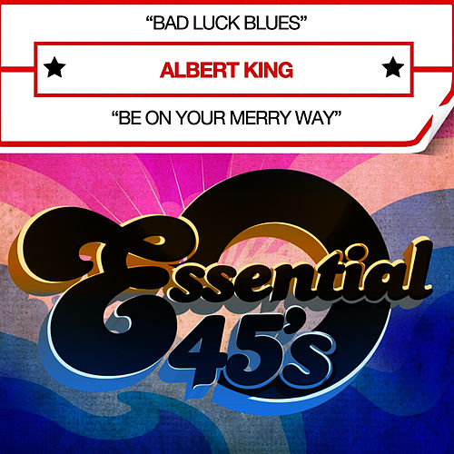 Play & Download Bad Luck Blues (Digital 45) - Single by Albert King | Napster