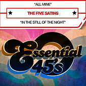 Play & Download All Mine (Digital 45) - Single by The Five Satins | Napster