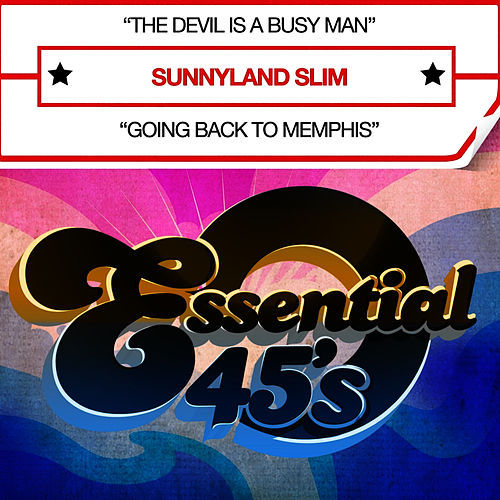 The Devil Is A Busy Man (Digital 45) - Single by Sunnyland Slim
