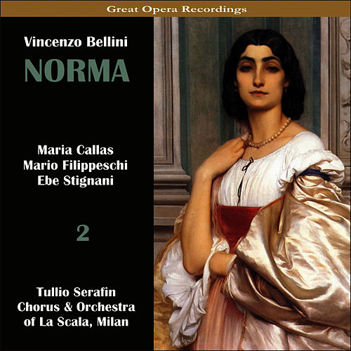 Play & Download Bellini: Norma [1954], Vol. 2 by Maria Callas | Napster