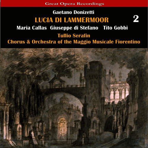 Play & Download Donizetti: Lucia di Lammermoor [1953], Vol. 2 by Maria Callas | Napster