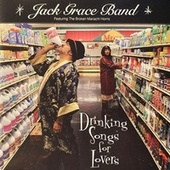 Play & Download Drinking Songs for Lovers by Jack Grace Band | Napster