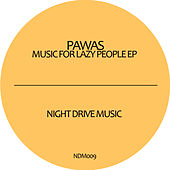 Play & Download Music For Lazy People by Pawas | Napster