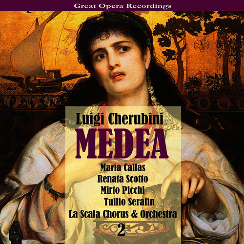 Cherubini: Medea [1957], Vol. 2 by Maria Callas