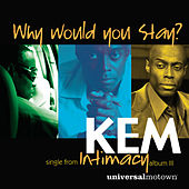 Why Would You Stay von Kem