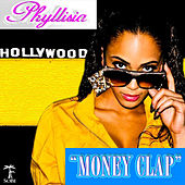 Play & Download Money Clap by Phyllisia | Napster