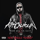 Play & Download Naked by Kutt Calhoun | Napster