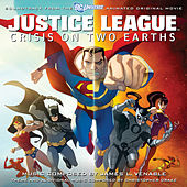 Justice League: Crisis On Two Earths - Soundtrack to the Animated Original Movie by Various Artists
