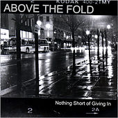 Play & Download Nothing Short Of Giving In by Above The Fold | Napster