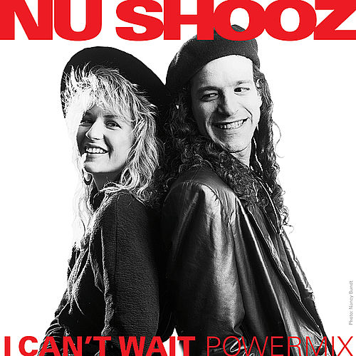 Play & Download I Can't Wait (Powermix) by Nu Shooz | Napster