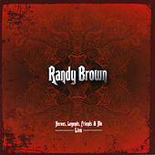 Heroes, Legends, Friends & Me - Live by Randy Brown