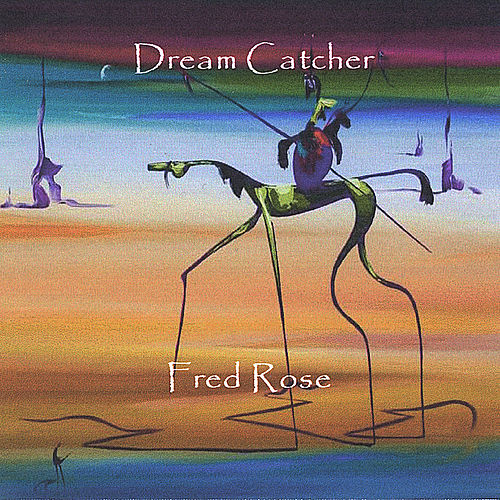 Play & Download Dream Catcher by Fred Rose | Napster