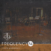 Play & Download Acoustic Live by Frequency 54 | Napster