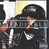 Play & Download Unfadeable by Willis | Napster