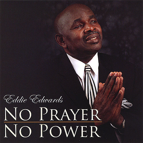 No Prayer No Power by Eddie Edwards