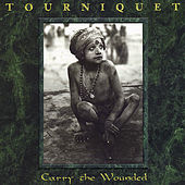 Play & Download Carry the Wounded by Tourniquet | Napster