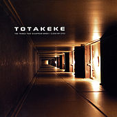 Play & Download The Things That Disappear When I Close My Eyes by Totakeke | Napster