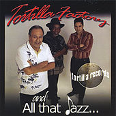 Play & Download All That Jazz by Tortilla Factory | Napster