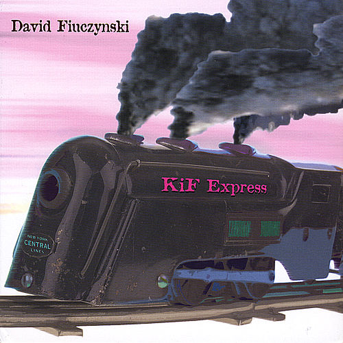 KiF Express by David Fiuczynski
