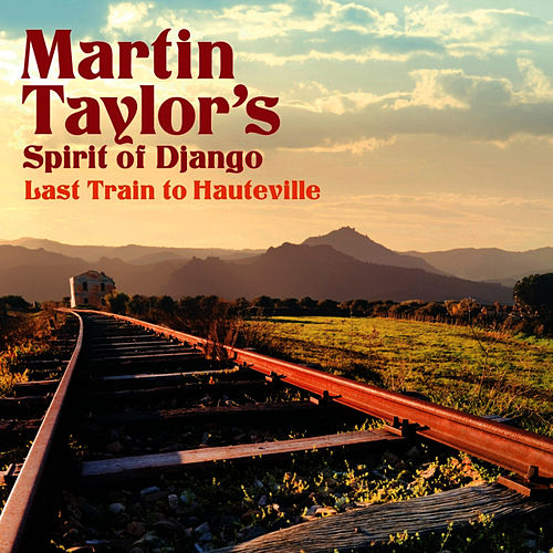 Last Train to Hauteville by Martin Taylor
